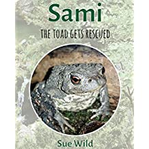 Sami: the toad gets rescued (Herptiles Book 1)