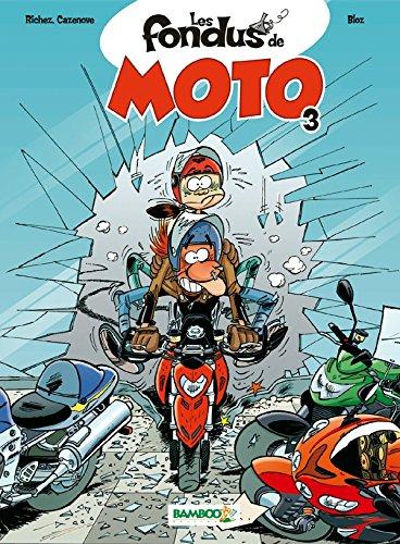 Les fondus de moto T03