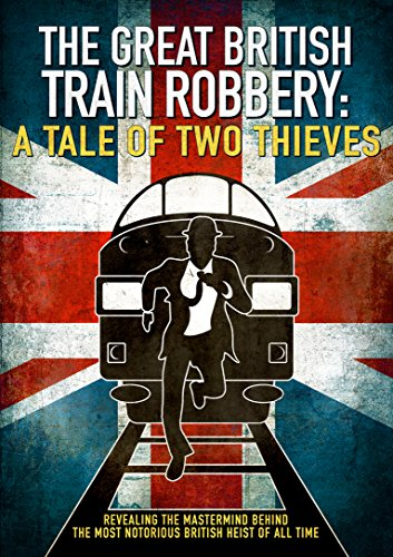 the-great-british-train-robbery-a-tale-of-two-thieves-dvd