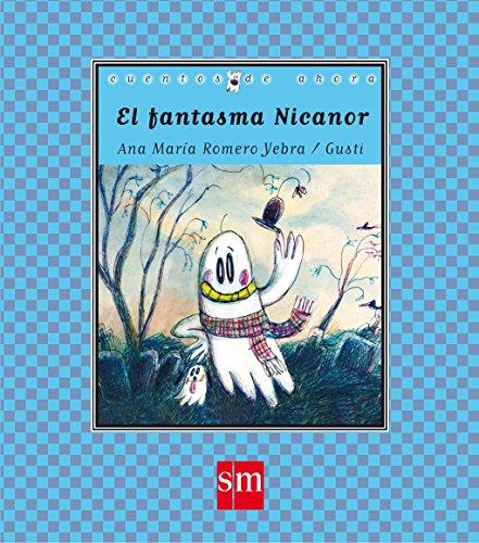 El fantasma Nicanor (Cuentos de ahora) por Ana María Romero Yebra