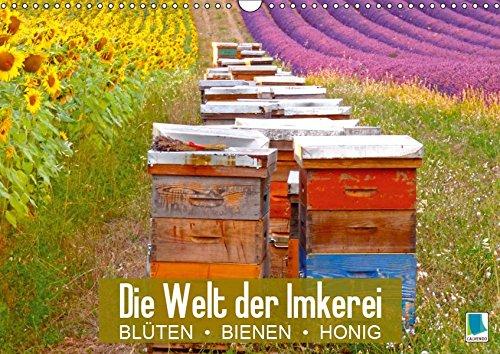 Die Welt der Imkerei: Blüten, Bienen, Honig (Wandkalender 2019 DIN A3 quer): Honig: Essbares Gold (Monatskalender, 14 Seiten ) (CALVENDO Wissen) (Biologie Der Nutztiere)