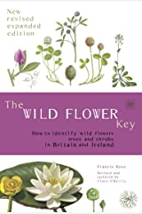 The Wild Flower Key (Revised Edition) - How to identify wild plants, trees and shrubs in Britain and Ireland Paperback