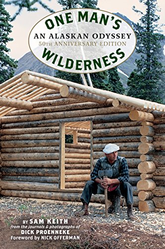 One Man's Wilderness, 50th Anniversary Edition: An Alaskan Odyssey por Richard Louis Proenneke