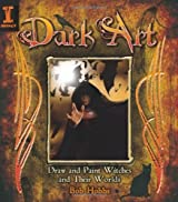 Dark Art: How to Draw & Paint Witches & Worlds by Bob Hobbs (2009-05-15)