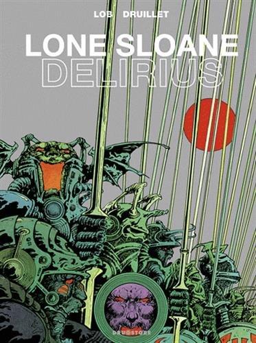 Lone Sloane - Délirius NE