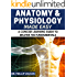 Anatomy and Physiology: Anatomy and Physiology Made Easy: A Concise Learning Guide to Master the Fundamentals (Anatomy and Physiology, Human Anatomy, Human Physiology, Human Anatomy and Physiology)