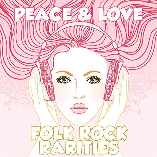 Peace & Love: Folk Rock Rarities