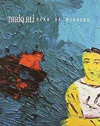 Fear of Mirrors by Tariq Ali (2010-08-10)