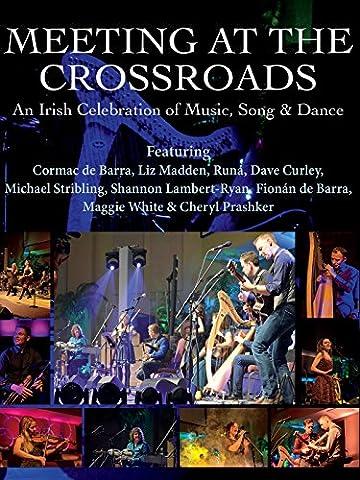 Meeting At The Crossroads: An Irish
