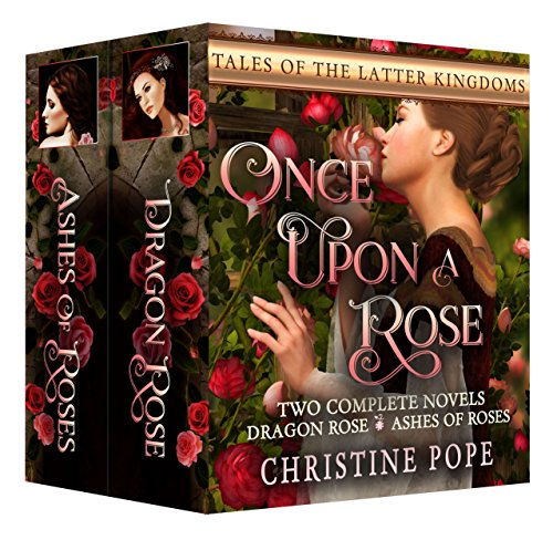 o Complete Novels: Ashes of Roses and Dragon Rose (Tales of the Latter Kingdoms Book 5) (English Edition) (Once Upon A Rose)