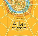 Atlas des préjugés, tome 2