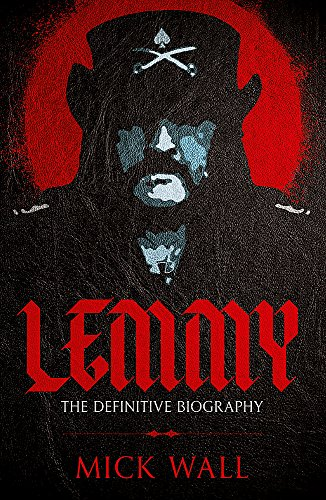 Lemmy. The Definitive Biography por Mick Wall