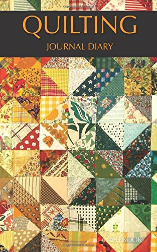Quilting Journal Diary (Notebook)