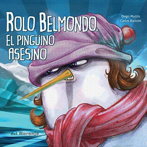 Rolo Belmondo: El pingüino asesino (Luna de Azafrán nº 3)
