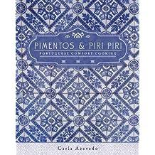 Pimentos and Piri Piri: Portuguese Comfort Cooking