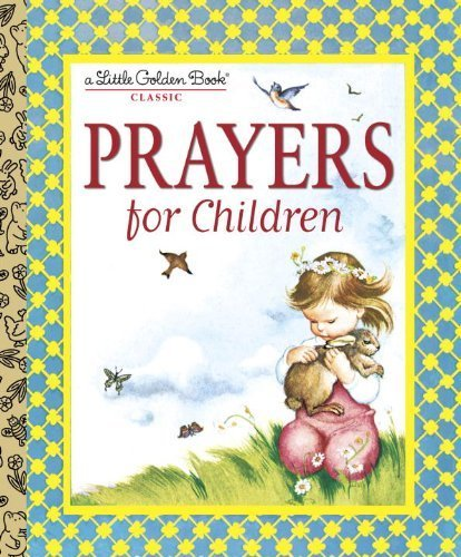 PRAYERS FOR CHILDREN (Little Golden Book) by WILKIN ELOISE (2007) Hardcover