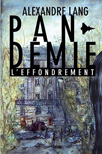 Pandémie, l'Effondrement par Alexandre Lang
