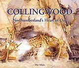 Collingwood: Northumberland's Heart of Oak