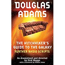 The Hitchhiker's Guide to the Galaxy Radio Scripts Volume 2: The Tertiary, Quandary and Quintessential Phases (English Edition)