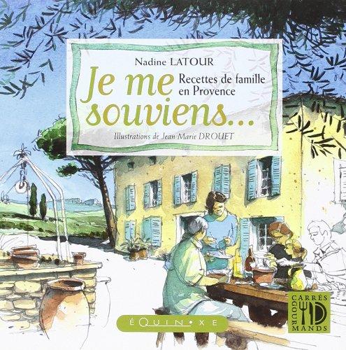 Je Me Souviens Recettes de Famille en Provence (Bleu) par Latour Nadine