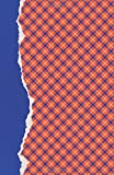 Orange and Blue Journal: (5.5 x 8.5 Small)(Dot Grid) Blank School Colors Notebook College High School Student Organizer Planner Alumni Booster Club ... Diary Unique Plaid Cover Torn Paper Binding