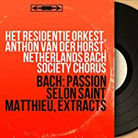 Bach: Passion selon Saint Matthieu, Extracts (Mono Version)