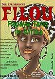 Der afrikanische FILOU - Papaya-Tanz in Afrika: Der angebliche afro-amerikanische Milliardär aus New York, die schöne afrikanische Braut und ...die Illusion des amerikanischen Traums