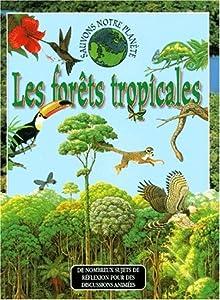 """Afficher """"Forets tropicales (Les)"""""""