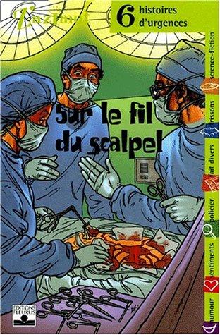 """<a href=""""/node/153295"""">Sur le fil du scalpel : Six histoires d'urgence</a>"""