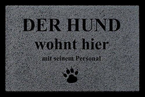 FUSSMATTE Schmutzmatte DER HUND WOHNT HIER Tierisch Spruchmatte 60x40cm Haustier Dunkelgrau