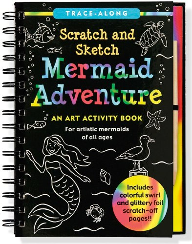 Mermaid Adventure Scratch & Sketch: An Art Activity Book for Artistic Mermaids of All Ages (Scratch and Sketch)