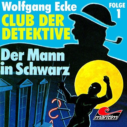 Club der Detektive (1) Der Mann in Schwarz - Wolfgang Ecke 1973 / maritim 2025