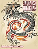 Japanese Dragons Coloring Book For Adults & Kids: Volume 50 (Super Fun Coloring Books For Kids)