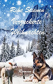 Verzuckerte Weihnachten (Alm & Romantik 2) von [Stienen, Rike]