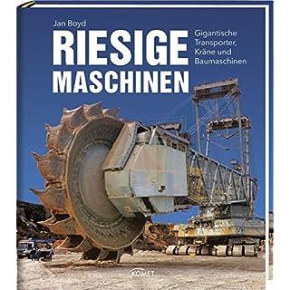Riesige Maschinen: Gigantische Transporter, Kräne und Baumaschinen