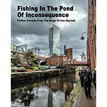 Fishing In The Pond Of Inconsequence