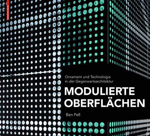 Modulierte Oberflächen: Ornament und Technologie in der Gegenwartsarchitektur