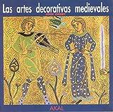 Las artes decorativas medievales (Herencia del pasado)