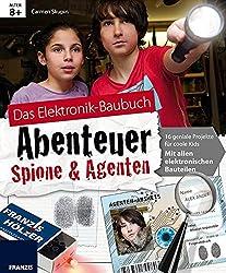 Abenteuer Spione & Agenten: Elektronik Lernpaket. 16 geniale Projekte für coole Kids: Mit allen elektronischen Bauteilen (Das Elektronik-Baubuch Abenteuer)