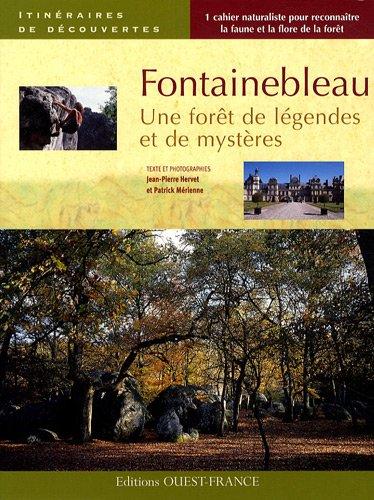 Descargar Libro Fontainebleau : Une forêt de légendes et de mystères de Jean-Pierre Hervet