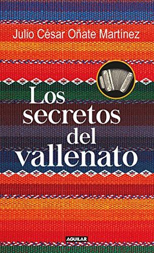 Los secretos del vallenato por Julio Cesar Oñate Martinez