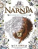 Le Monde de Narnia:le livre de coloriage