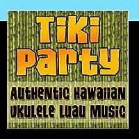 Tiki Party (Authentic Hawaiian Ukulele Luau Music) by World Music Unlimited