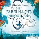 Kathrin Lange: Die Fabelmacht-Chroniken - Flammende Zeichen
