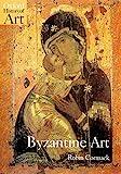 Byzantine Art (Oxford History of Art)