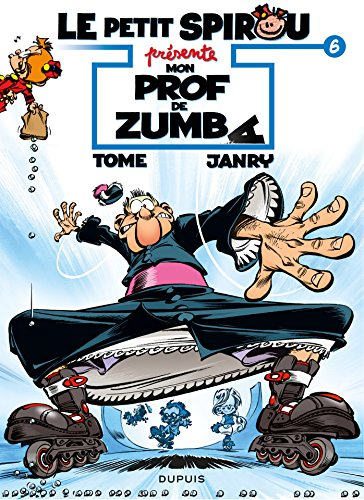 Le Petit Spirou présente... - Tome 6 - Mon prof de Zumba par Tome
