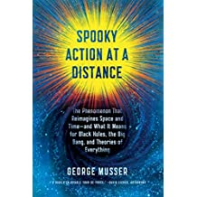 Spooky Action at a Distance: The Phenomenon That Reimagines Space and Time - and What It Means for Black Holes, the Big Bang, and Theories of Everything
