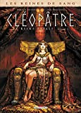 reines de sang (Les) : reines de sang (Les) : Cléopâtre, la reine fatale. 1