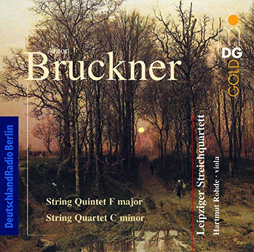 Bruckner: String Quintet in F major; String Quartet in C minor