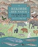 Rekorde der Natur. Vom höchsten Berg zum tiefsten Meer - Page Tsou